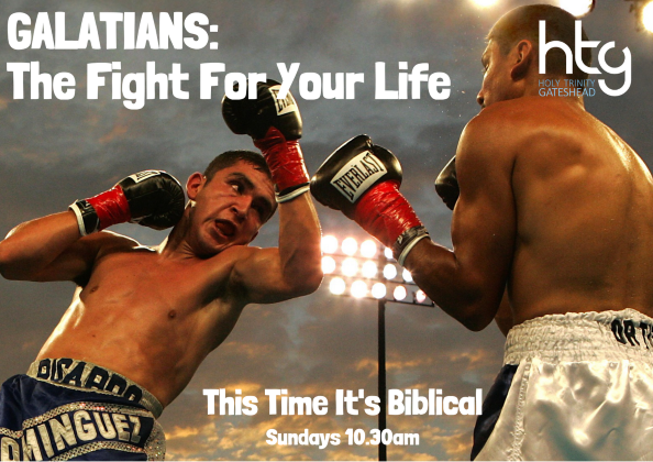 Galatians - the fight for your life